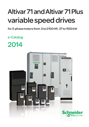 Altivar 71 and Altivar 71 Plus Variable Speed Drives Catalog