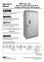 Operator's Manual | ASCO SERIES 300 Manual Transfer Switch (MTS) | 800-1200 Amps | H Frame | 381333-463
